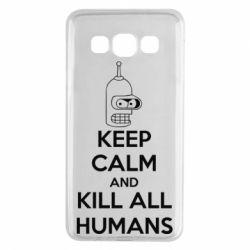 Чехол для Samsung A3 2015 KEEP CALM and KILL ALL HUMANS - FatLine
