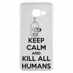 Чехол для Samsung A3 2016 KEEP CALM and KILL ALL HUMANS - FatLine