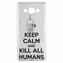 Чехол для Samsung A5 2015 KEEP CALM and KILL ALL HUMANS - FatLine