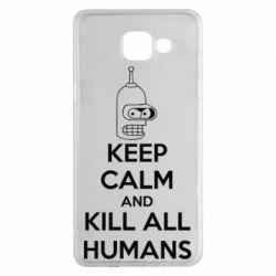 Чехол для Samsung A5 2016 KEEP CALM and KILL ALL HUMANS - FatLine