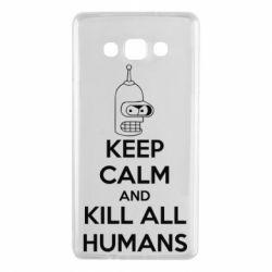 Чехол для Samsung A7 2015 KEEP CALM and KILL ALL HUMANS - FatLine