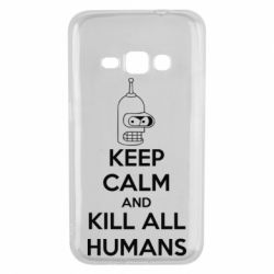 Чехол для Samsung J1 2016 KEEP CALM and KILL ALL HUMANS - FatLine