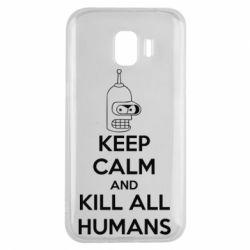 Чехол для Samsung J2 2018 KEEP CALM and KILL ALL HUMANS - FatLine