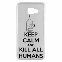 Чехол для Samsung A7 2016 KEEP CALM and KILL ALL HUMANS - FatLine