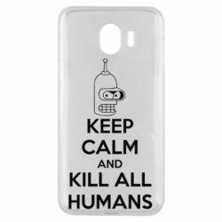 Чехол для Samsung J4 KEEP CALM and KILL ALL HUMANS - FatLine