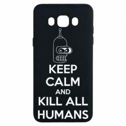 Чехол для Samsung J7 2016 KEEP CALM and KILL ALL HUMANS - FatLine