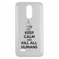 Чехол для LG K7 2017 KEEP CALM and KILL ALL HUMANS - FatLine