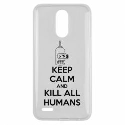 Чехол для LG K10 2017 KEEP CALM and KILL ALL HUMANS - FatLine