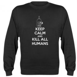 Реглан (свитшот) KEEP CALM and KILL ALL HUMANS - FatLine