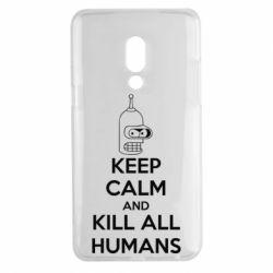 Чехол для Meizu 15 Plus KEEP CALM and KILL ALL HUMANS - FatLine