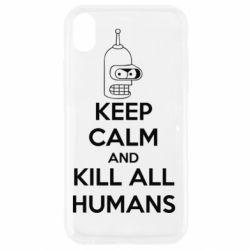 Чехол для iPhone XR KEEP CALM and KILL ALL HUMANS - FatLine