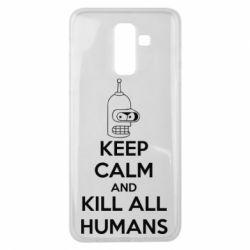 Чехол для Samsung J8 2018 KEEP CALM and KILL ALL HUMANS - FatLine