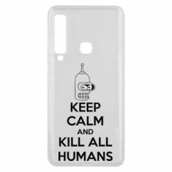 Чехол для Samsung A9 2018 KEEP CALM and KILL ALL HUMANS - FatLine