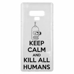 Чехол для Samsung Note 9 KEEP CALM and KILL ALL HUMANS - FatLine