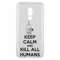 Чехол для Meizu 16 KEEP CALM and KILL ALL HUMANS - FatLine