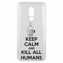 Чехол для Meizu 16x KEEP CALM and KILL ALL HUMANS - FatLine