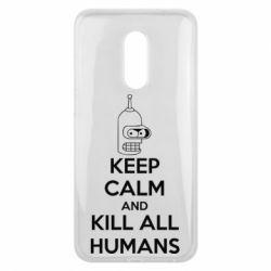 Чехол для Meizu 16 plus KEEP CALM and KILL ALL HUMANS - FatLine