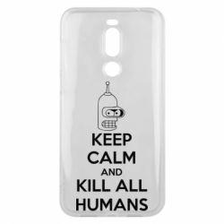 Чехол для Meizu X8 KEEP CALM and KILL ALL HUMANS - FatLine