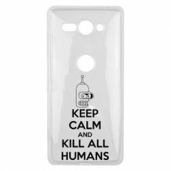 Чехол для Sony Xperia XZ2 Compact KEEP CALM and KILL ALL HUMANS - FatLine