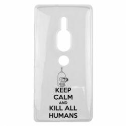 Чехол для Sony Xperia XZ2 Premium KEEP CALM and KILL ALL HUMANS - FatLine