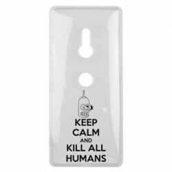 Чехол для Sony Xperia XZ3 KEEP CALM and KILL ALL HUMANS - FatLine