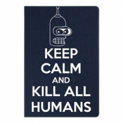 Блокнот А5 KEEP CALM and KILL ALL HUMANS - FatLine
