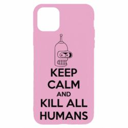 Чехол для iPhone 11 Pro Max KEEP CALM and KILL ALL HUMANS