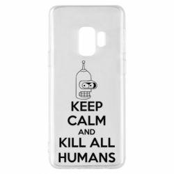 Чехол для Samsung S9 KEEP CALM and KILL ALL HUMANS - FatLine
