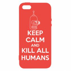 Чехол для iPhone5/5S/SE KEEP CALM and KILL ALL HUMANS - FatLine