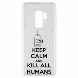 Чехол для Samsung S9+ KEEP CALM and KILL ALL HUMANS - FatLine