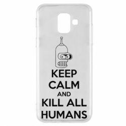 Чехол для Samsung A6 2018 KEEP CALM and KILL ALL HUMANS - FatLine