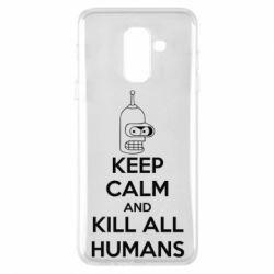 Чехол для Samsung A6+ 2018 KEEP CALM and KILL ALL HUMANS - FatLine