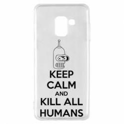 Чехол для Samsung A8 2018 KEEP CALM and KILL ALL HUMANS - FatLine