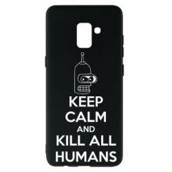 Чехол для Samsung A8+ 2018 KEEP CALM and KILL ALL HUMANS - FatLine