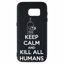 Чехол для Samsung S7 KEEP CALM and KILL ALL HUMANS - FatLine