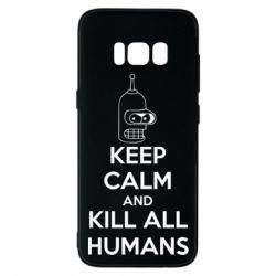 Чехол для Samsung S8 KEEP CALM and KILL ALL HUMANS - FatLine