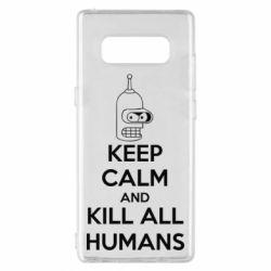 Чехол для Samsung Note 8 KEEP CALM and KILL ALL HUMANS - FatLine