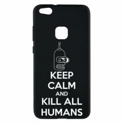 Чехол для Huawei P10 Lite KEEP CALM and KILL ALL HUMANS - FatLine