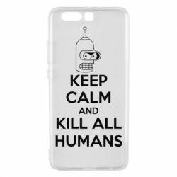 Чехол для Huawei P10 Plus KEEP CALM and KILL ALL HUMANS - FatLine