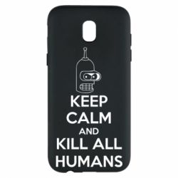 Чехол для Samsung J5 2017 KEEP CALM and KILL ALL HUMANS - FatLine
