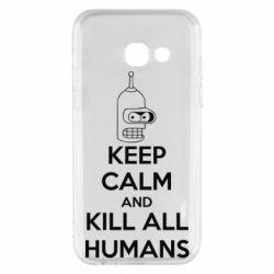 Чехол для Samsung A3 2017 KEEP CALM and KILL ALL HUMANS - FatLine
