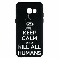 Чехол для Samsung A5 2017 KEEP CALM and KILL ALL HUMANS - FatLine