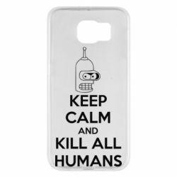 Чехол для Samsung S6 KEEP CALM and KILL ALL HUMANS - FatLine