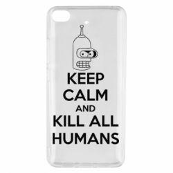 Чехол для Xiaomi Mi 5s KEEP CALM and KILL ALL HUMANS - FatLine