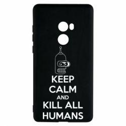 Чехол для Xiaomi Mi Mix 2 KEEP CALM and KILL ALL HUMANS - FatLine