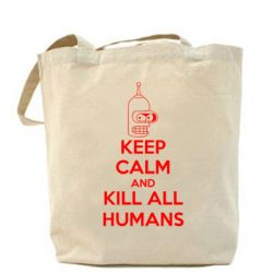 Сумка KEEP CALM and KILL ALL HUMANS - FatLine
