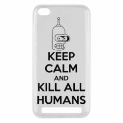 Чехол для Xiaomi Redmi 5a KEEP CALM and KILL ALL HUMANS - FatLine