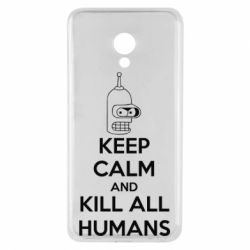 Чехол для Meizu M5 KEEP CALM and KILL ALL HUMANS - FatLine