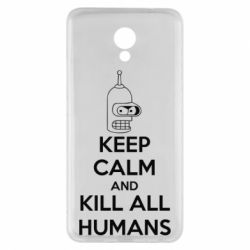 Чехол для Meizu M5 Note KEEP CALM and KILL ALL HUMANS - FatLine