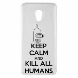 Чехол для Meizu Pro 6 Plus KEEP CALM and KILL ALL HUMANS - FatLine